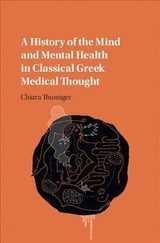 A History of the Mind and Mental Health in Classical Greek Medical Thought - Thumiger, Chiara - ISBN: 9781107176010