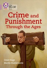 Crime & Punishment Through The Ages - Bage, Grant - ISBN: 9780008208998