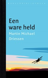 Een ware held - Martin Michael  Driessen - ISBN: 9789028440845