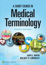 Short Course In Medical Terminology - Nath, Judi - ISBN: 9781496351470