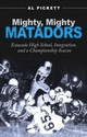 Mighty, Mighty Matadors - Pickett, Al - ISBN: 9781623495510