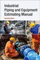 Industrial Piping and Equipment Estimating Manual - Storm, Kenneth - ISBN: 9780128139462