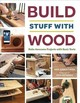 Build Stuff With Wood - Christiana, Asa B. - ISBN: 9781631867118