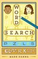 Word Search Puzzles For Clever Kids - Danna, Mark - ISBN: 9781454922803