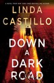 Down A Dark Road - Castillo, Linda - ISBN: 9781250121288