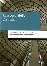 Lawyers' Skills - Webb, Julian (professor Of Law, University Of Melbourne); Maughan, Mrs Caroline (former Visiting Fellow, University Of The West Of England); Maughan, Mike (former Senior Lecturer In Organisational Behaviour, University Of Gloucestershire Business School); Keppel-palmer, Marcus (senior Lecturer In Law, University Of The West Of England); Boon, Andrew (professor Of Law, City Law School, City, University Of London) - ISBN: 9780198787693