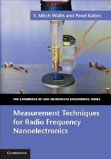 Measurement Techniques For Radio Frequency Nanoelectronics - Kabos, Pavel; Wallis, T. Mitch - ISBN: 9781107120686