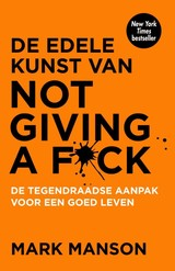 De edele kunst van not giving a fuck - Mark Manson - ISBN: 9789400509023