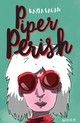 Piper Perish - Kayla Cagan - ISBN: 9789000350261