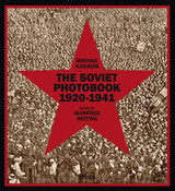 Soviet Photobook 1920-1941 - Karasik, Mikhail; Heiting, Manfred - ISBN: 9783958290310