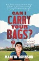 Can I Carry Your Bags? - Johnson, Martin - ISBN: 9781472119841