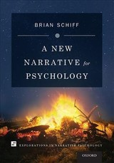 New Narrative For Psychology - Schiff, Brian (chair And Professor, Department Of Psychology, American University Of Paris) - ISBN: 9780199332182
