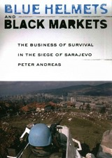 Blue Helmets And Black Markets - Andreas, Peter - ISBN: 9781501704338