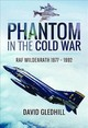 Phantom In The Cold War - Gledhill, David - ISBN: 9781526704085