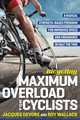 Bicycling Maximum Overload For Cyclists - Devore, Jacques; Wallack, Roy M. - ISBN: 9781623367749
