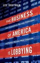 The Business Of America Is Lobbying - Drutman, Lee - ISBN: 9780190677435