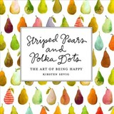 Striped Pears And Polka Dots - Sevig, Kirsten - ISBN: 9781682681961