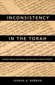 Inconsistency In The Torah - Berman, Joshua A. (senior Lecturer In The Department Of Hebrew Bible, Bar-ilan University) - ISBN: 9780190658809