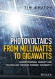 Photovoltaics From Milliwatts To Gigawatts: Understanding Market Drivers Toward Terawatts - Bruton, Tim - ISBN: 9781119130048