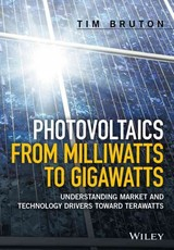 Photovoltaics From Milliwatts To Gigawatts - Bruton, Tim - ISBN: 9781119130048