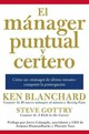 El Mánager Puntual Y Certero /The Punctual And Accurate Manager - Blanchard, Ken/ Gottry, Steve - ISBN: 9780718087265