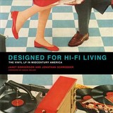 Designed For Hi-fi Living - Schroeder, Jonathan (william A. Kern Professor, Rochester Institute Of Technology); Borgerson, Janet (visiting Fellow, City University Of London) - ISBN: 9780262036238