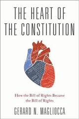 Heart Of The Constitution - Magliocca, Gerard N. (professor Of Law, Indiana University Mckinney School Of Law) - ISBN: 9780190271602