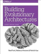 Building Evolutionary Architectures - Ford, Neal; Parsons, Rebecca; Kua, Patrick - ISBN: 9781491986363