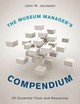 The Museum Manager's Compendium - Jacobsen, John W./ Becker, Victor A. (CON)/ Kocik, Duane (CON)/ Stahl, Jeanie (CON) - ISBN: 9781442271371