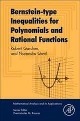 Mathematical Analysis and its Applications, Extremal Problems and Inequalities of Markov-Bernstein Type for Algebraic Polynomials - Milovanovic, Gradimir V.; Govil, Narendra K.; Gardner, Robert B. - ISBN: 9780128119884