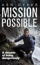 Mission: Possible - Dykes, Ash - ISBN: 9781785630460
