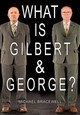 What Is Gilbert & George - Gilbert & George (CON)/ Bracewell, Michael - ISBN: 9781912122028