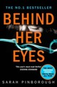 Behind Her Eyes : The Sunday Times #1 Best Selling Psychological Thriller - Pinborough, Sarah - ISBN: 9780008131999