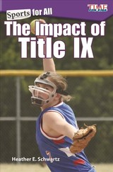 Sports For All: The Impact Of Title Ix - Schwartz, Heather - ISBN: 9781425849870