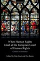 When Human Rights Clash At The European Court Of Human Rights - ISBN: 9780198795957