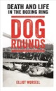 Dog Rounds - Worsell, Elliot - ISBN: 9781911274797