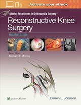 Master Techniques In Orthopaedic Surgery: Reconstructive Knee Surgery - Johnson - ISBN: 9781496318275