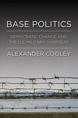 Base Politics - Cooley, Alexander - ISBN: 9780801457234