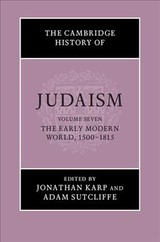 Cambridge History Of Judaism: Volume 7, The Early Modern World, 1500-1815 - ISBN: 9780521889049