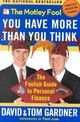 Motley Fool: You Have More Than You Think: The Foolish Guide To Personal Finance - Gardner, David; Gardner, Tom - ISBN: 9780743201742