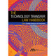 The Technology Transfer Law Handbook - Elizabeth Delgado Rodriguez, Sean Douglas Solberg - ISBN: 9781627227292