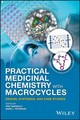 Practical Medicinal Chemistry With Macrocycles - ISBN: 9781119092568