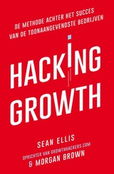 Hacking Growth - Sean Ellis; Morgan Brown - ISBN: 9789400508989