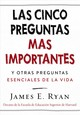 Las Cinco Preguntas Mas Importantes - Ryan, James E. - ISBN: 9781418597320