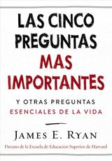 Las Cinco Preguntas Más Importantes Y Otra Pregunta Esencial De La Vida / The Five Most Important Questions And Another Essential Question Of Life - Ryan, James E. - ISBN: 9781418597320