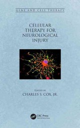 Cellular Therapy For Neurological Injury - Cox, Charles S., Jr. (EDT) - ISBN: 9781482225914