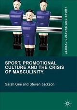 Sport, Promotional Culture And The Crisis Of Masculinity - Jackson, Steven; Gee, Sarah - ISBN: 9781137556721