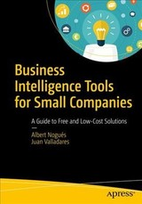 Business Intelligence Tools For Small Companies - Valladares, Juan; Nogués, Albert - ISBN: 9781484225677