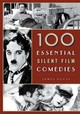 100 Essential Silent Film Comedies - Roots, James - ISBN: 9781442278240