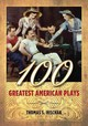 100 Greatest American Plays - Hischak, Thomas S. - ISBN: 9781442256057